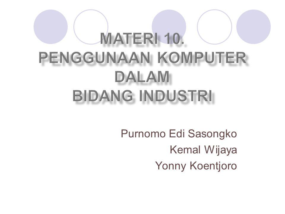 Materi 10. Penggunaan Komputer dalam Bidang Industri