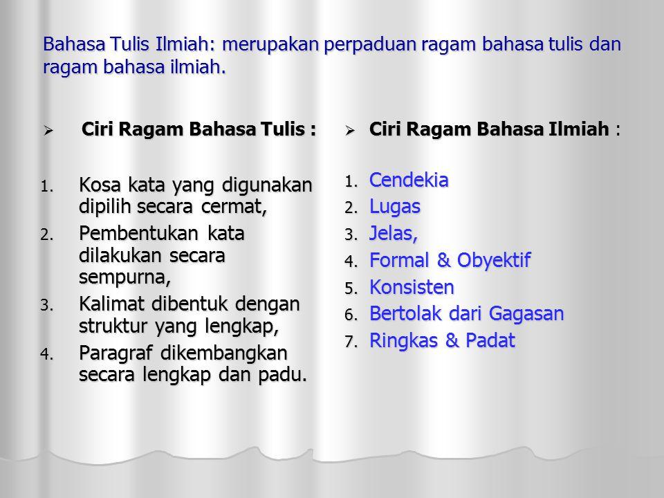 Ciri Ragam Bahasa Tulis :