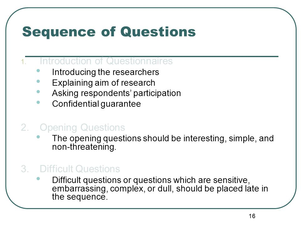 Sequence of Questions Introduction of Questionnaires