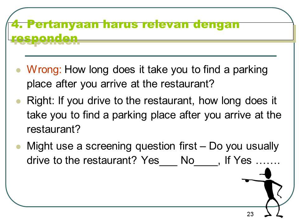4. Pertanyaan harus relevan dengan responden