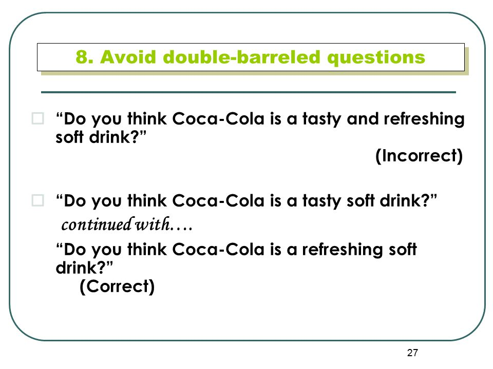 8. Avoid double-barreled questions
