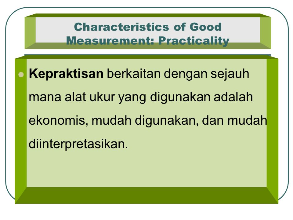 Characteristics of Good Measurement: Practicality