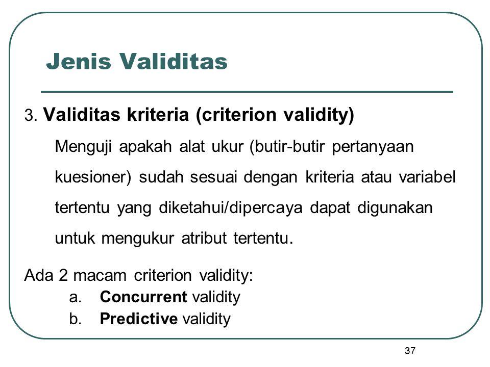 Jenis Validitas 3. Validitas kriteria (criterion validity)