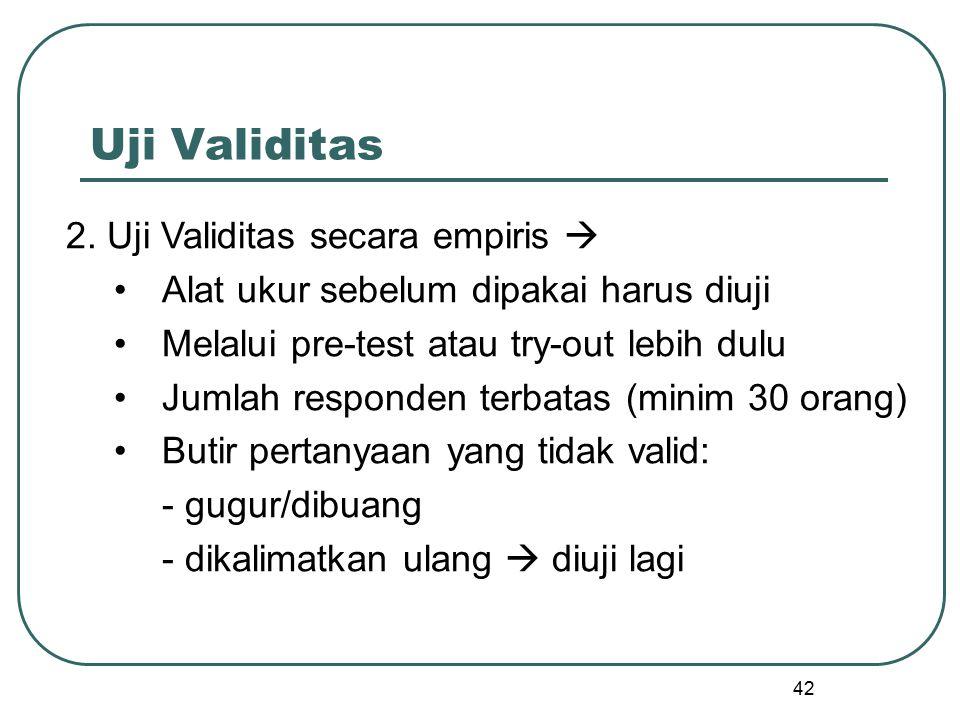 Uji Validitas 2. Uji Validitas secara empiris 