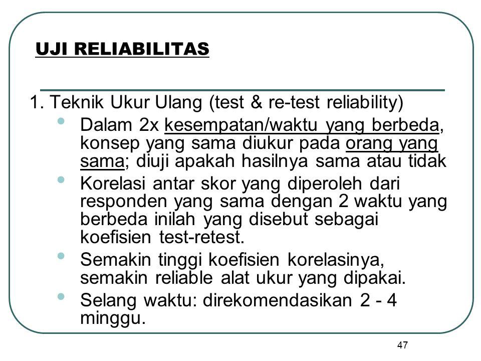 1. Teknik Ukur Ulang (test & re-test reliability)