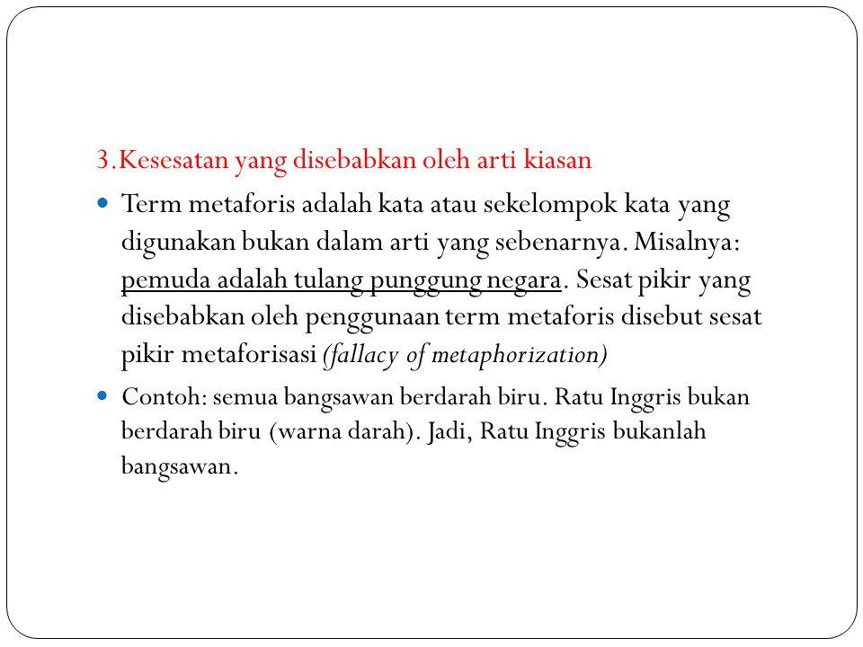 3.Kesesatan yang disebabkan oleh arti kiasan
