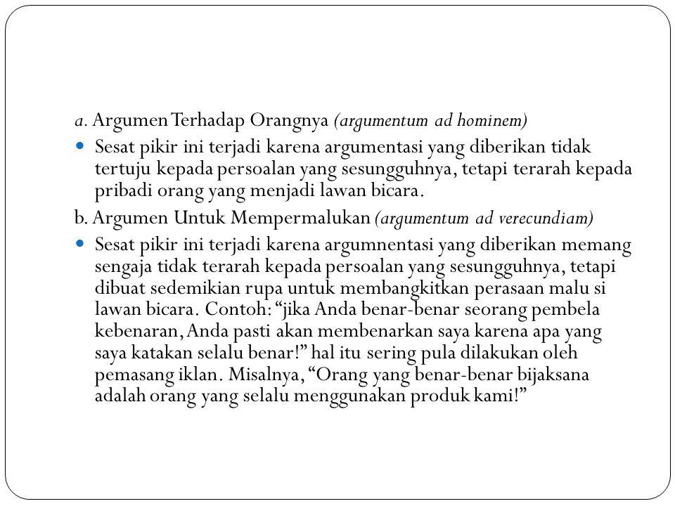a. Argumen Terhadap Orangnya (argumentum ad hominem)