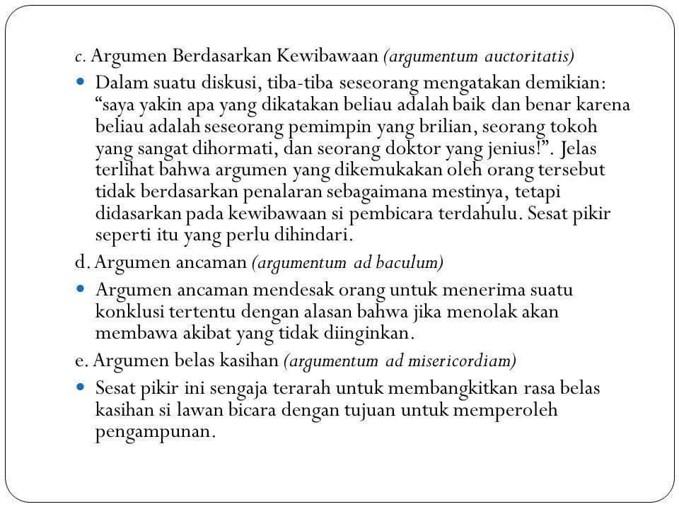 c. Argumen Berdasarkan Kewibawaan (argumentum auctoritatis)