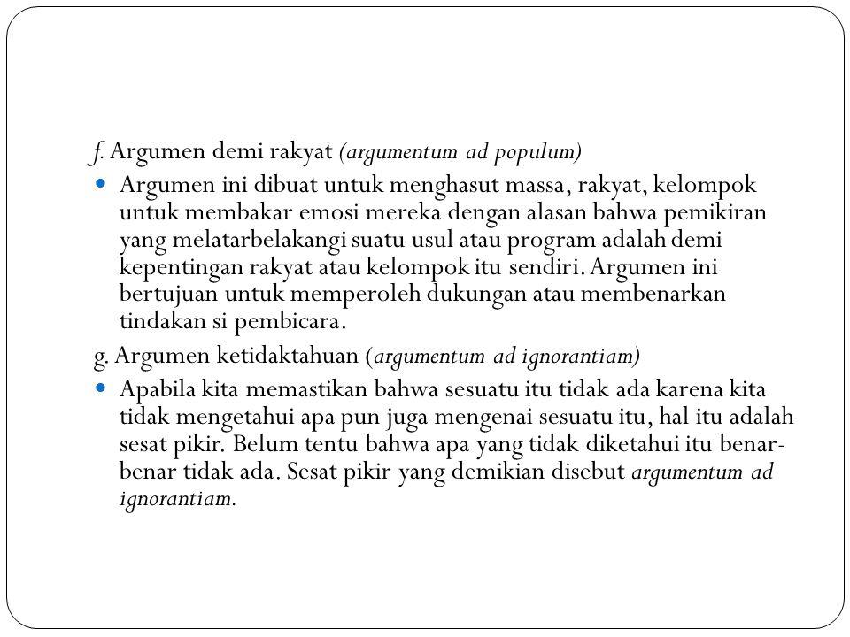 f. Argumen demi rakyat (argumentum ad populum)