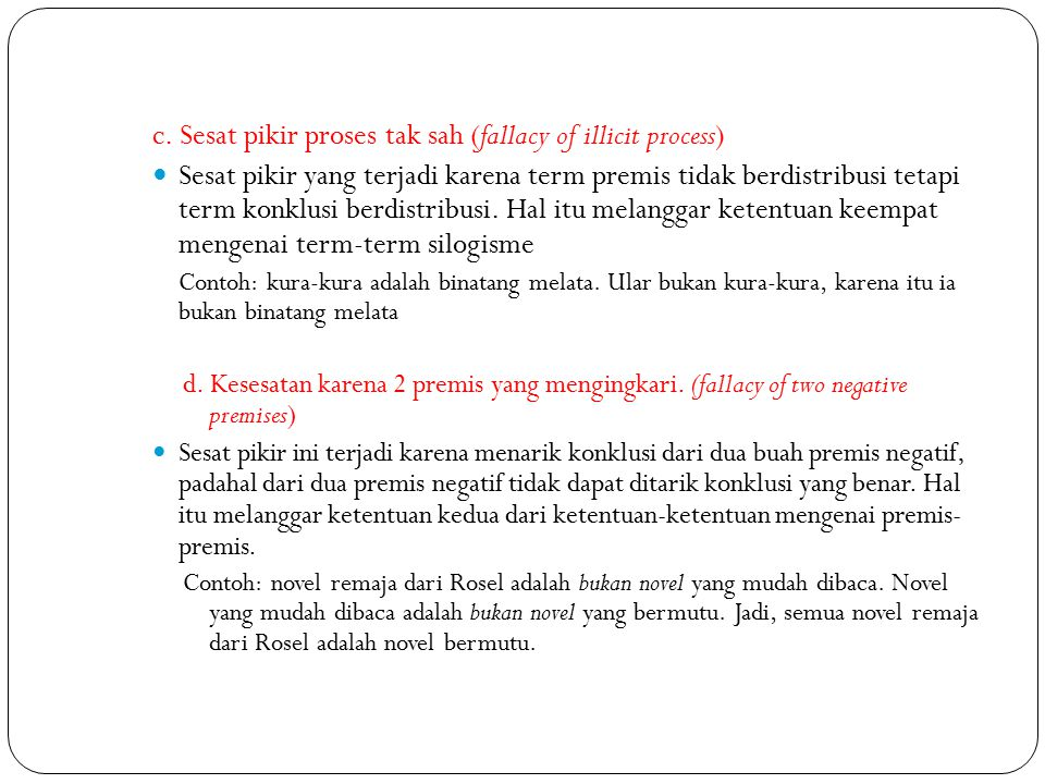 c. Sesat pikir proses tak sah (fallacy of illicit process)