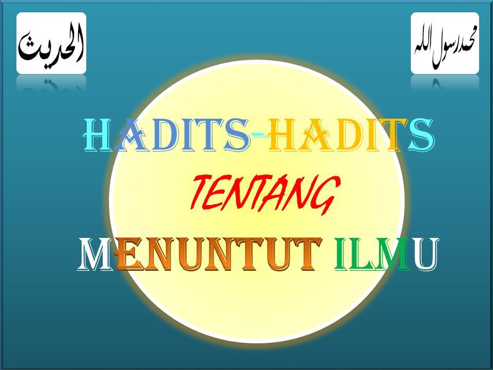 HADITS-HADITS TENTANG MENUNTUT ILMU