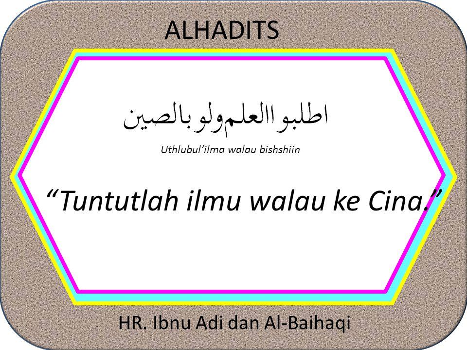 HR. Ibnu Adi dan Al-Baihaqi