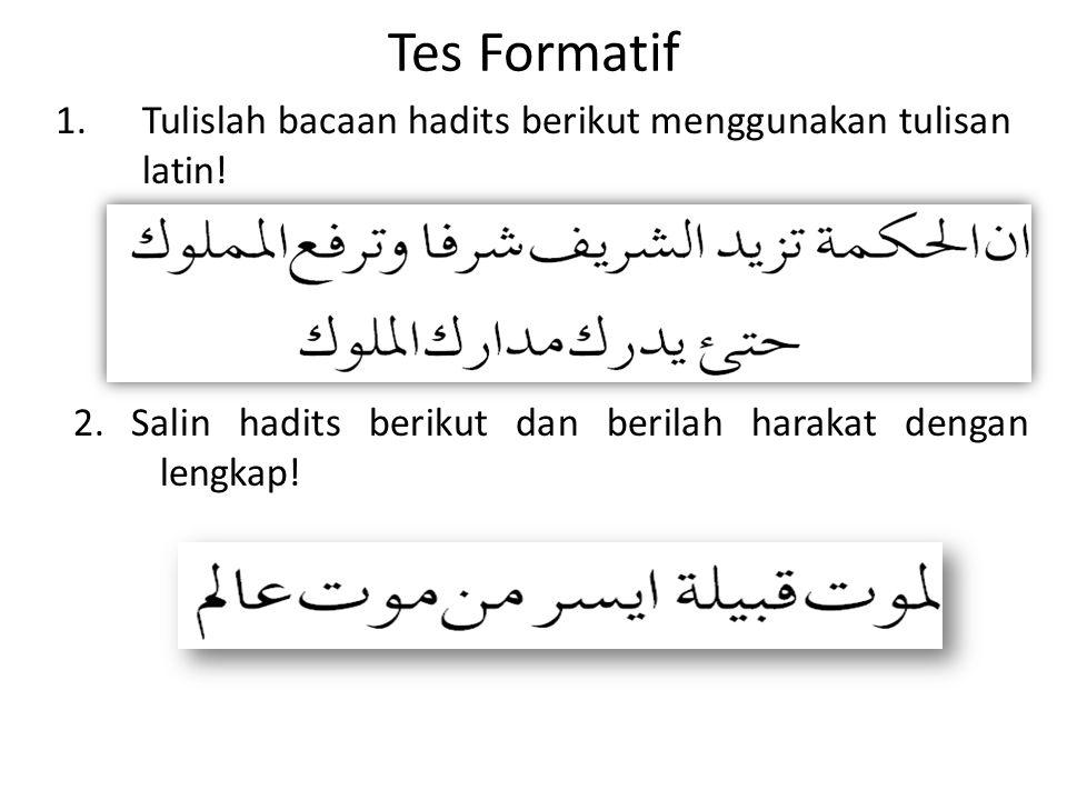 Tes Formatif Tulislah bacaan hadits berikut menggunakan tulisan latin!