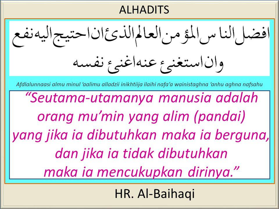 Seutama-utamanya manusia adalah orang mu'min yang alim (pandai)