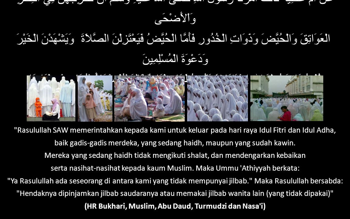 (HR Bukhari, Muslim, Abu Daud, Turmudzi dan Nasa i)