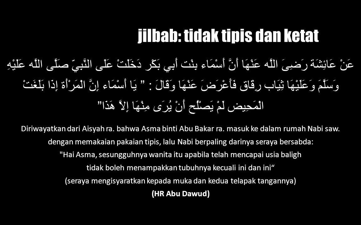 jilbab: tidak tipis dan ketat