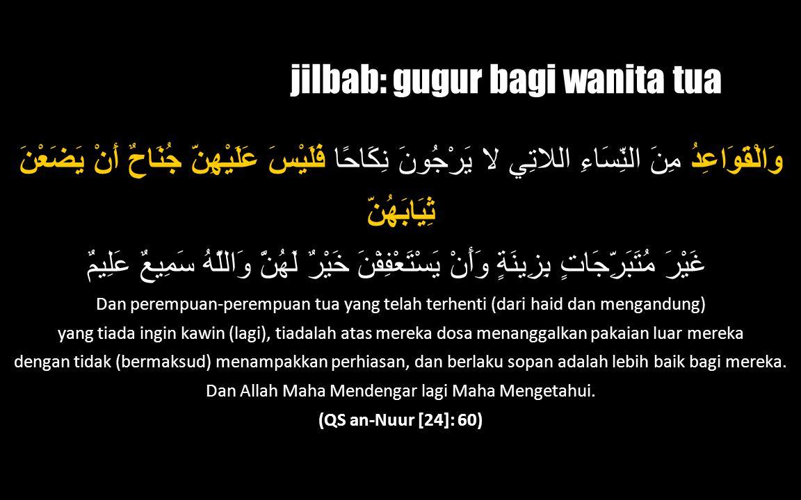 jilbab: gugur bagi wanita tua