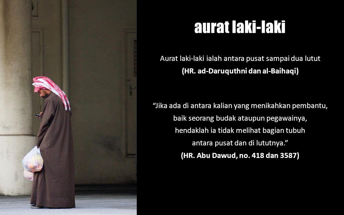 (HR. ad-Daruquthni dan al-Baihaqi)