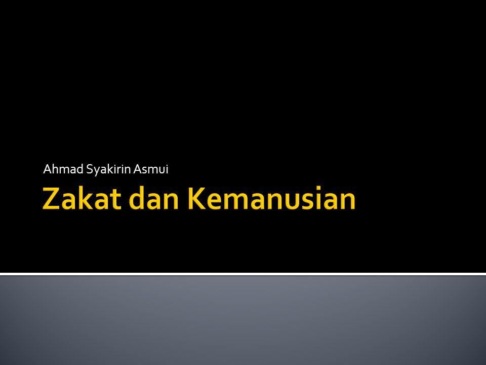 Ahmad Syakirin Asmui Zakat dan Kemanusian