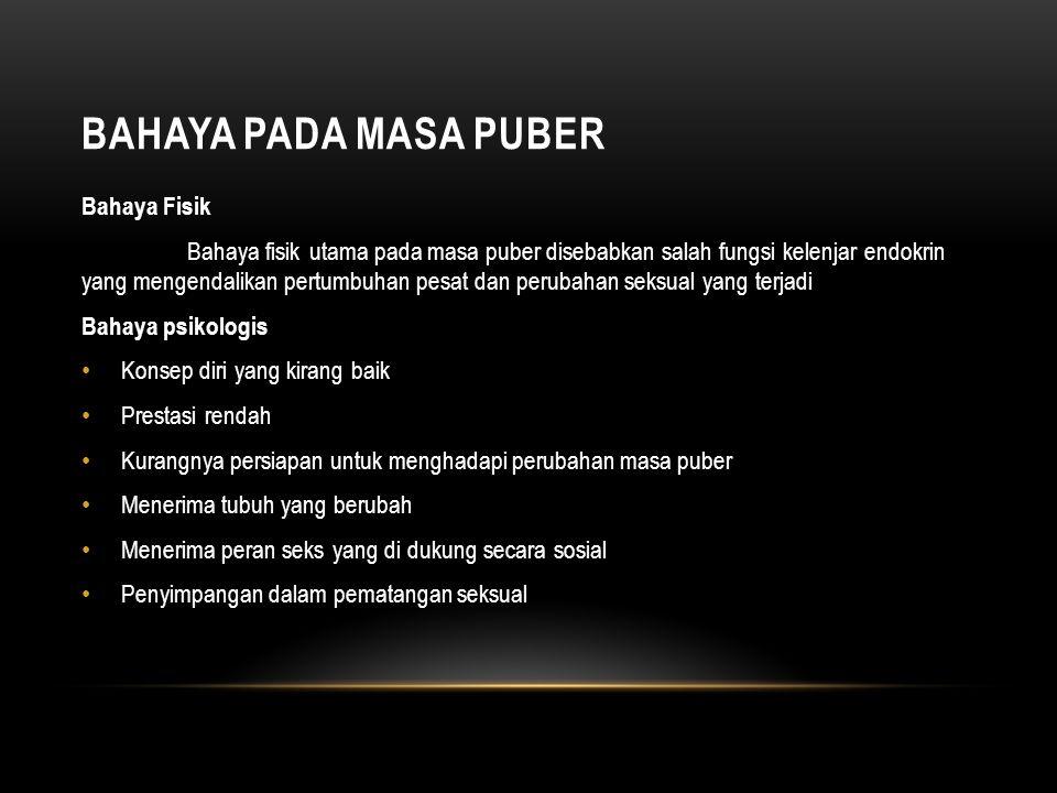 Bahaya pada masa puber Bahaya Fisik