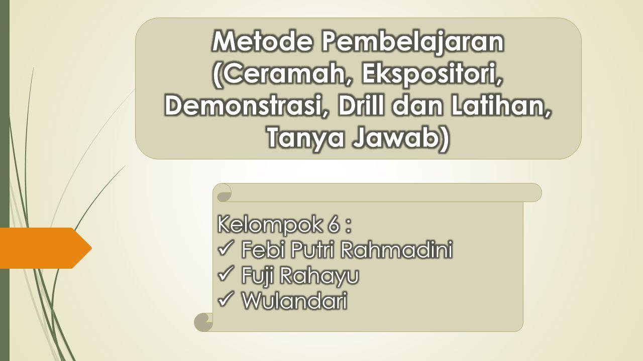 Metode Pembelajaran (Ceramah, Ekspositori, Demonstrasi, Drill dan Latihan, Tanya Jawab)