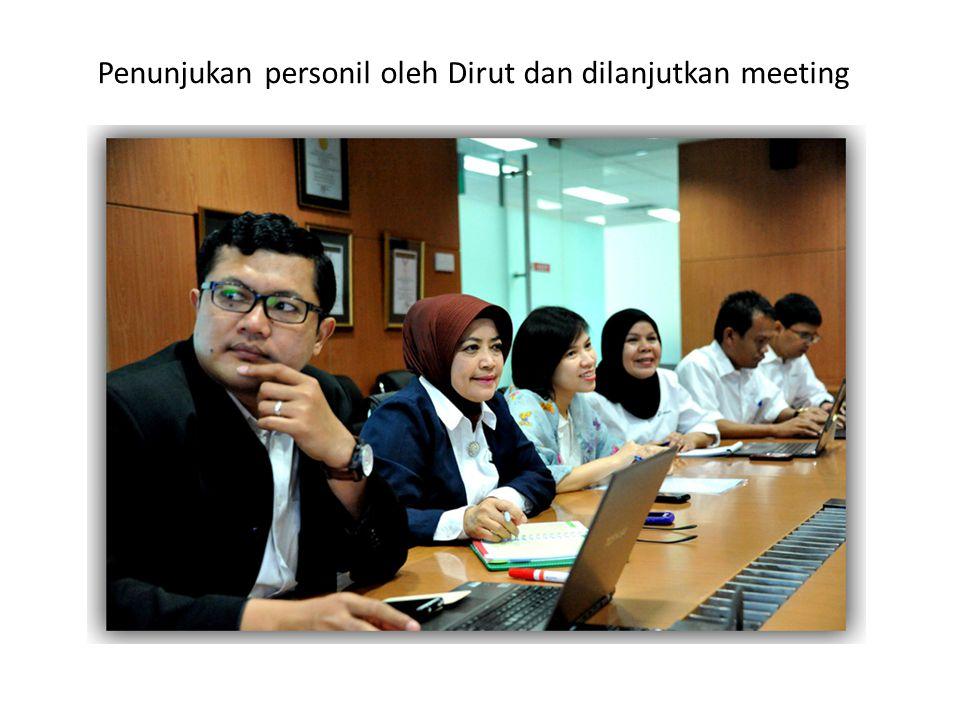 Penunjukan personil oleh Dirut dan dilanjutkan meeting