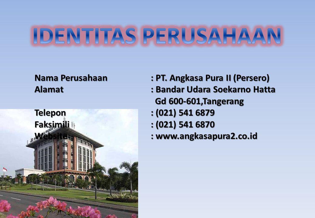IDENTITAS PERUSAHAAN Nama Perusahaan : PT. Angkasa Pura II (Persero)