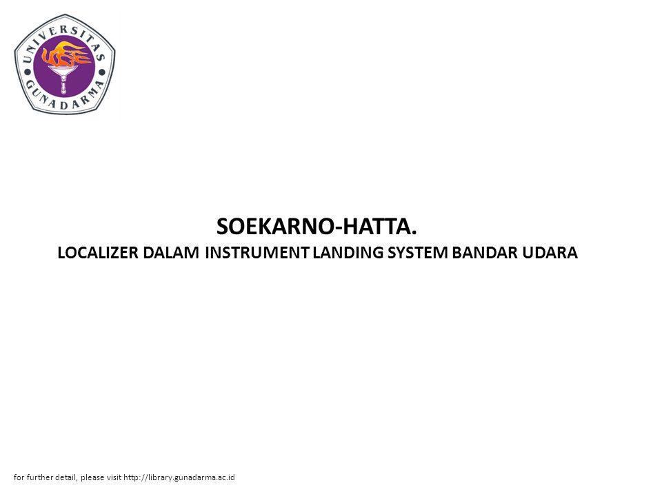SOEKARNO-HATTA. LOCALIZER DALAM INSTRUMENT LANDING SYSTEM BANDAR UDARA