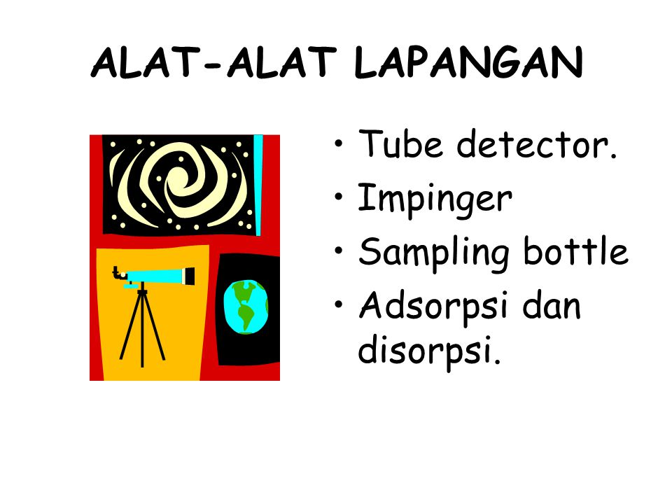 ALAT-ALAT LAPANGAN Tube detector. Impinger Sampling bottle