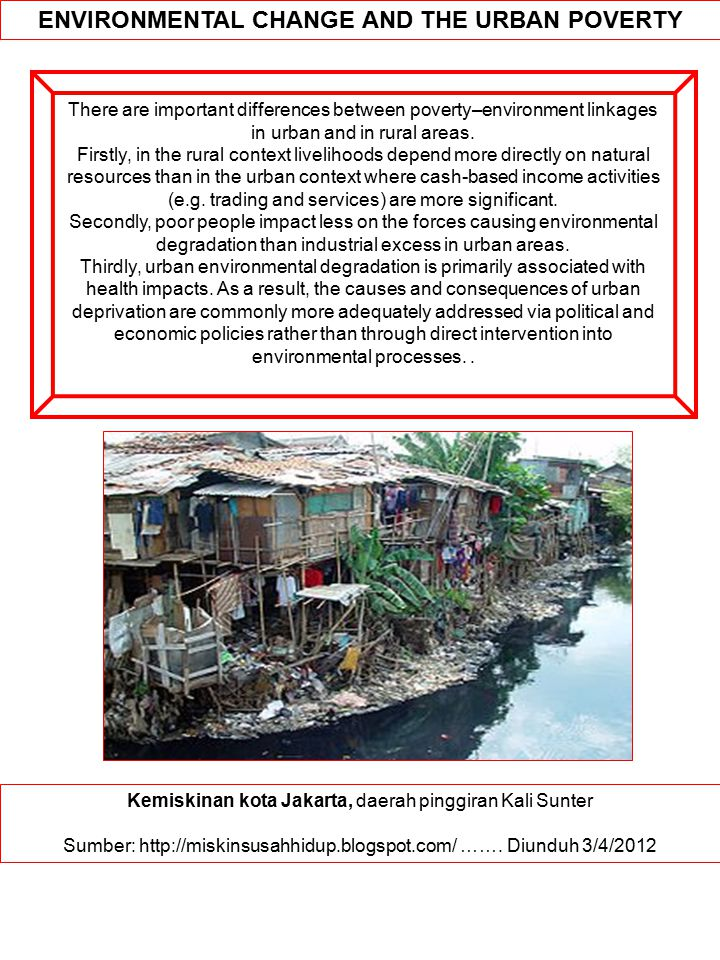 ENVIRONMENTAL CHANGE AND THE URBAN POVERTY