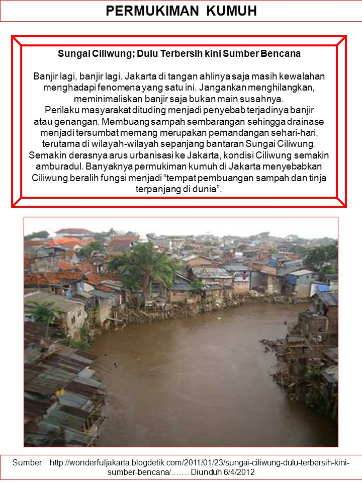 Sungai Ciliwung; Dulu Terbersih kini Sumber Bencana
