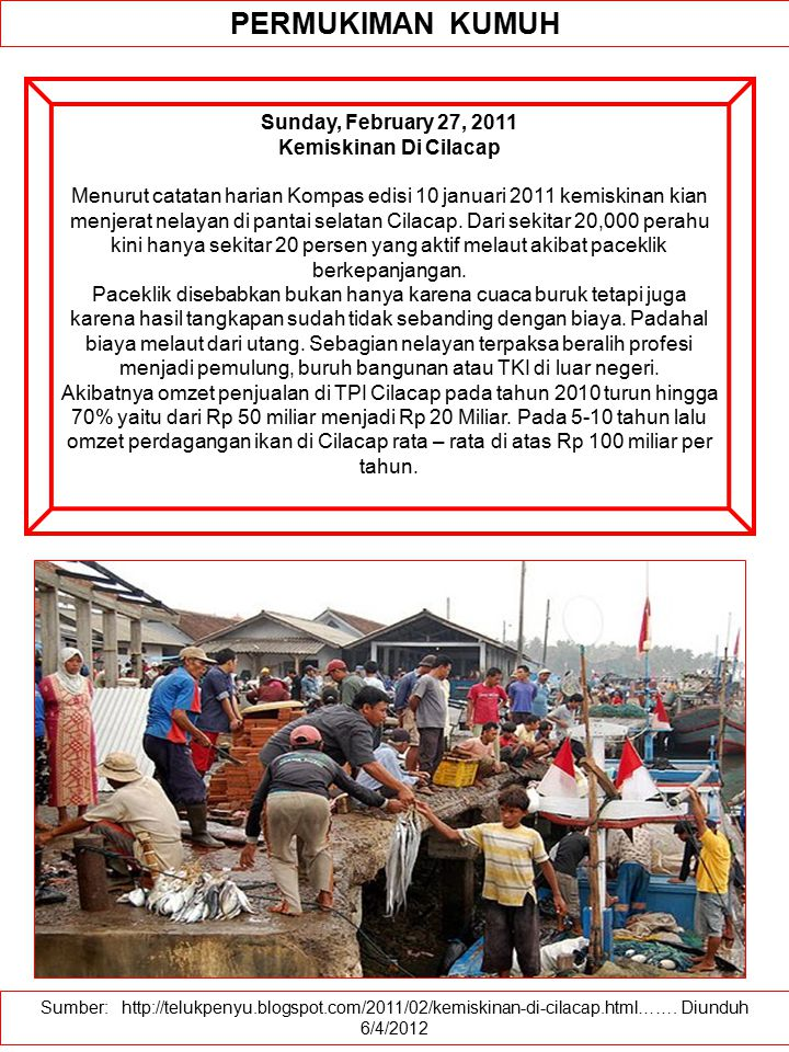 PERMUKIMAN KUMUH Sunday, February 27, 2011 Kemiskinan Di Cilacap