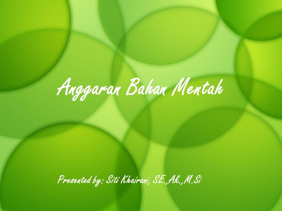 Presented by: Siti Khairani, SE.,Ak.,M.Si