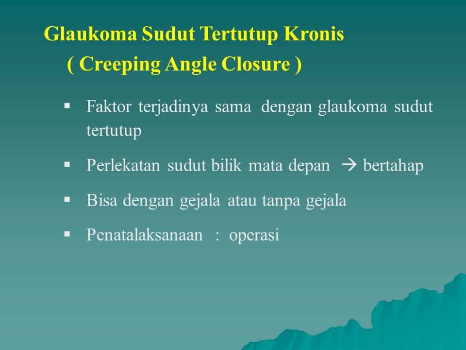 Glaukoma Sudut Tertutup Kronis ( Creeping Angle Closure )