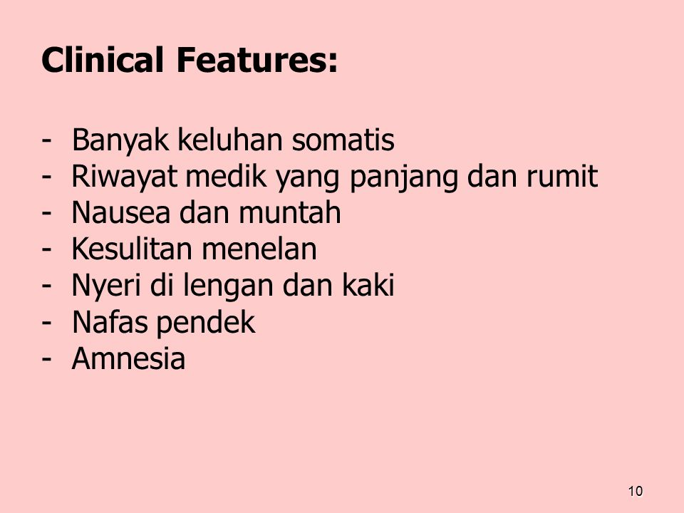 Clinical Features: Banyak keluhan somatis