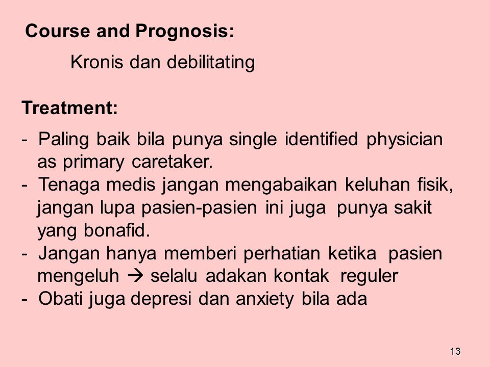 Kronis dan debilitating Treatment:
