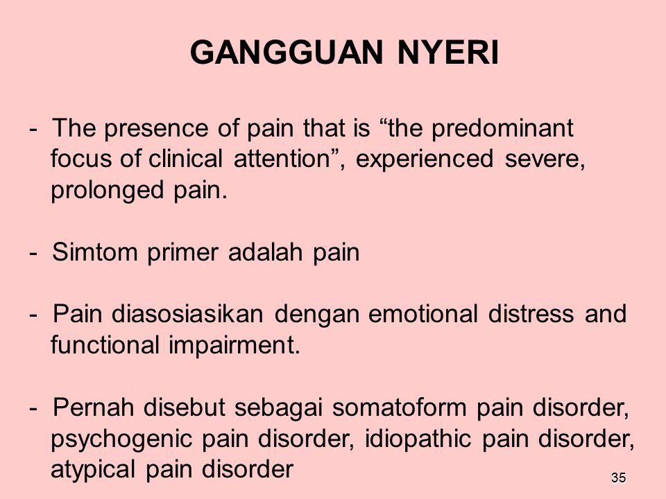 GANGGUAN NYERI The presence of pain that is the predominant