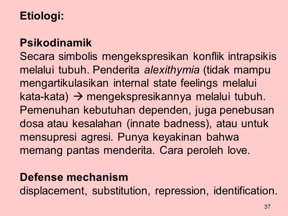 Etiologi: Psikodinamik.