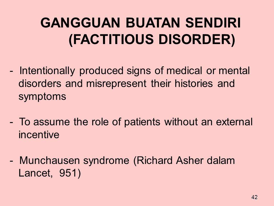 GANGGUAN BUATAN SENDIRI (FACTITIOUS DISORDER)