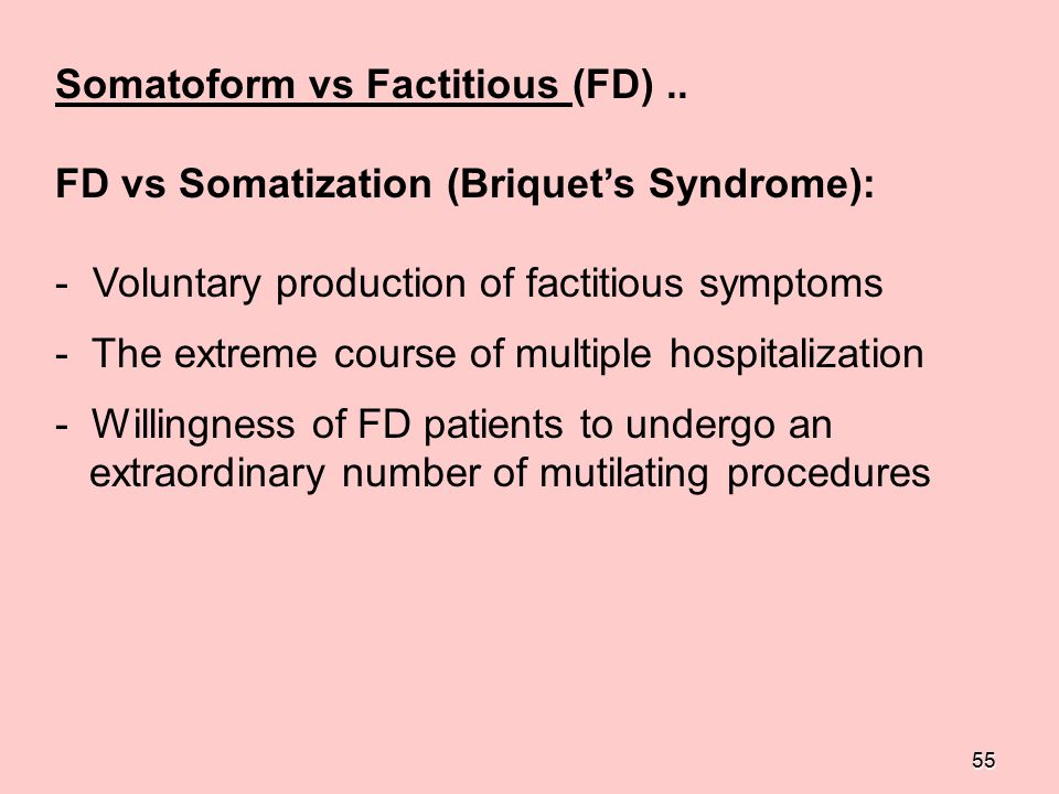 Somatoform vs Factitious (FD) ..