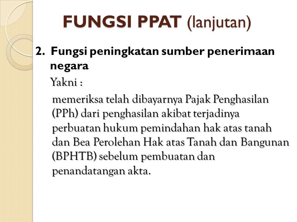 FUNGSI PPAT (lanjutan)