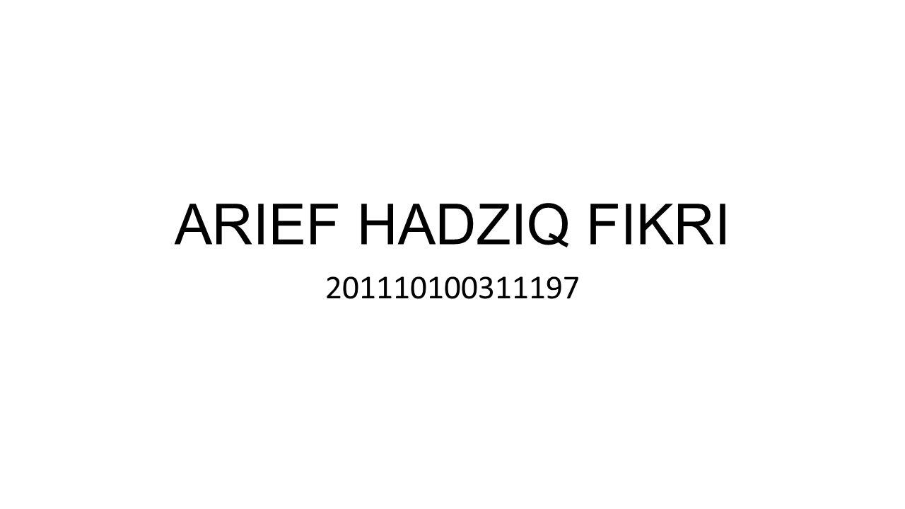 ARIEF HADZIQ FIKRI 201110100311197