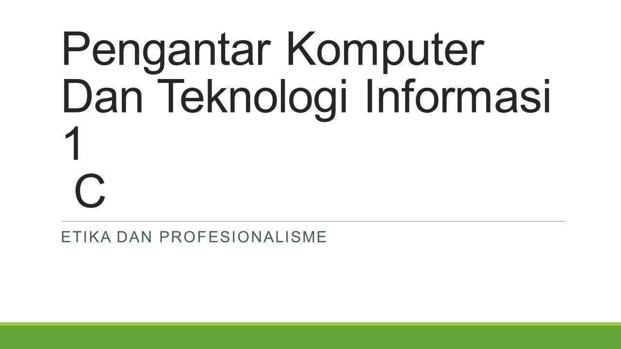 Pengantar Komputer Dan Teknologi Informasi 1 C