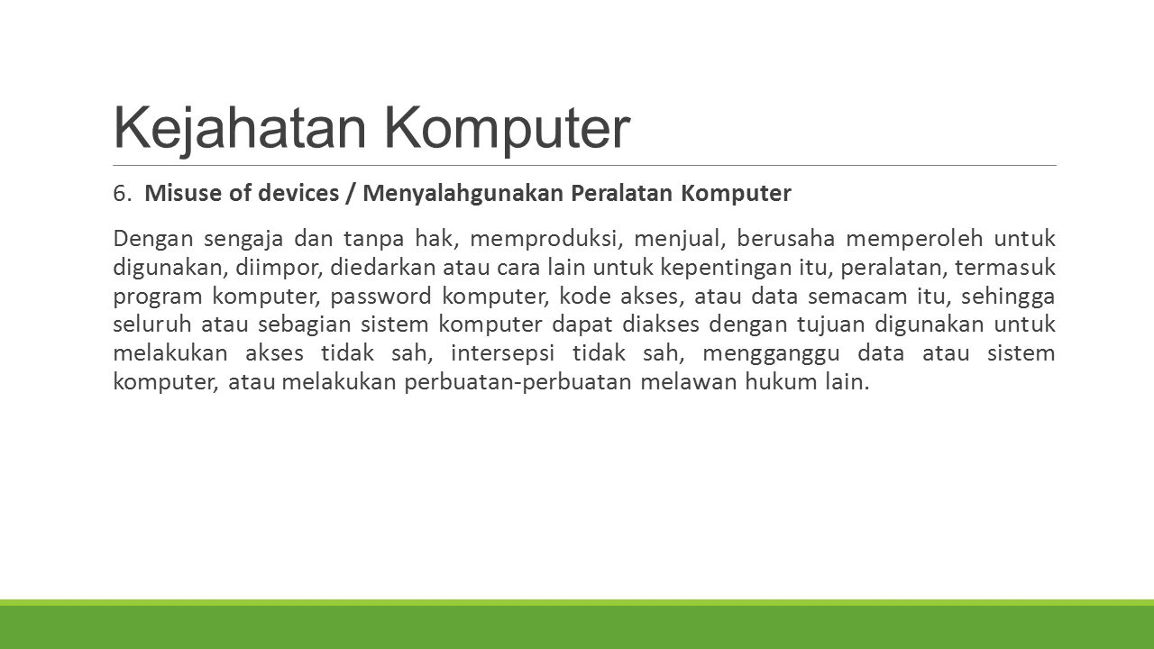 Kejahatan Komputer 6. Misuse of devices / Menyalahgunakan Peralatan Komputer.