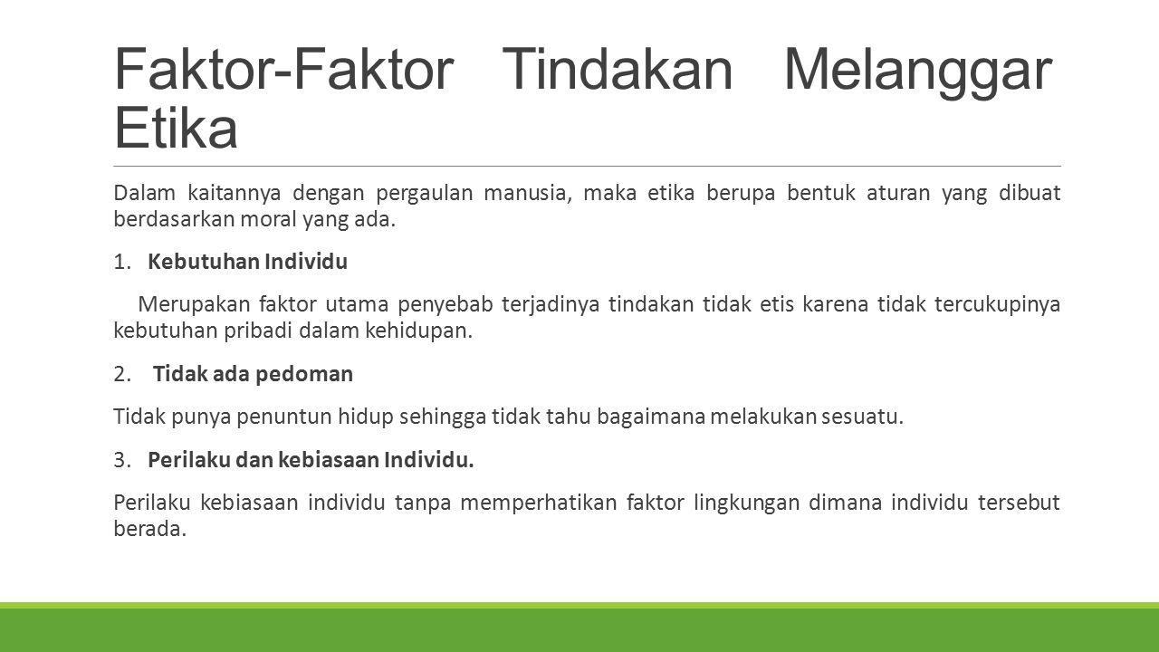 Faktor-Faktor Tindakan Melanggar Etika