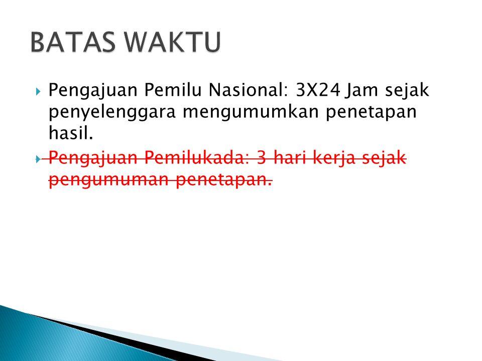 BATAS WAKTU Pengajuan Pemilu Nasional: 3X24 Jam sejak penyelenggara mengumumkan penetapan hasil.