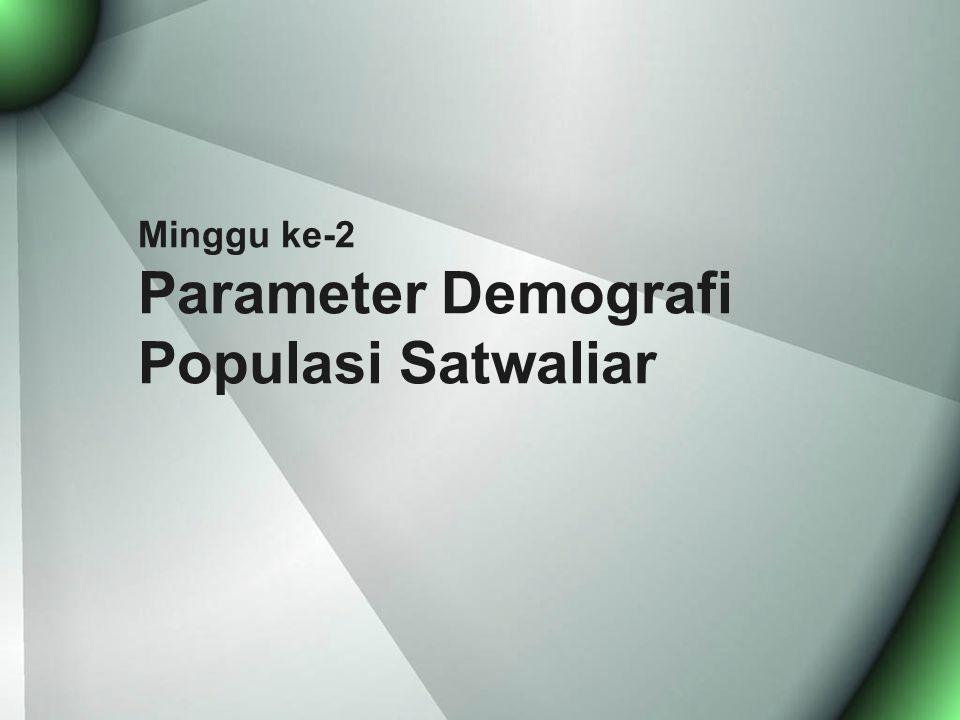 Minggu ke-2 Parameter Demografi Populasi Satwaliar