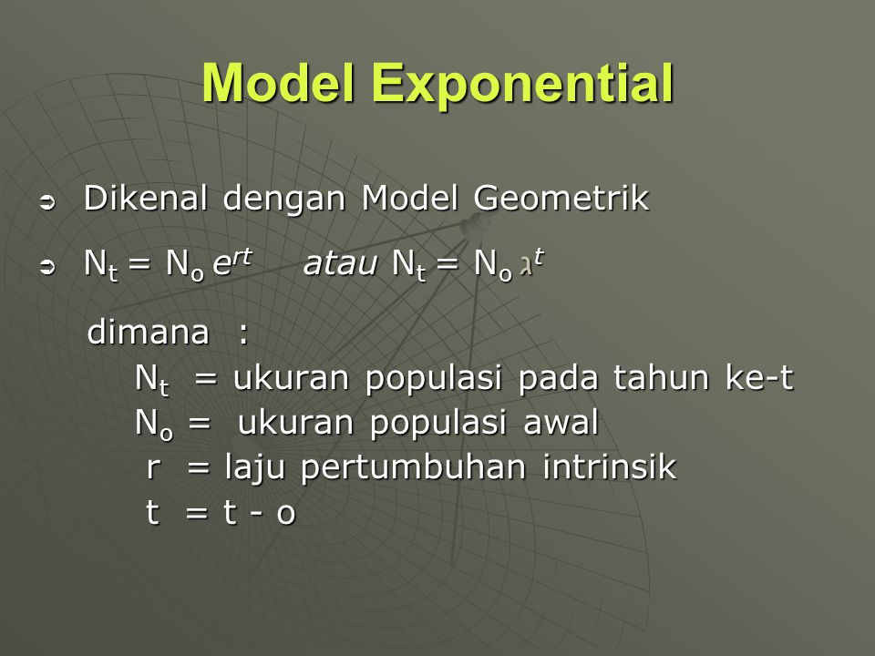 Model Exponential Dikenal dengan Model Geometrik