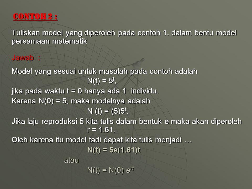 Contoh 2 : Tuliskan model yang diperoleh pada contoh 1. dalam bentu model persamaan matematik. Jawab :