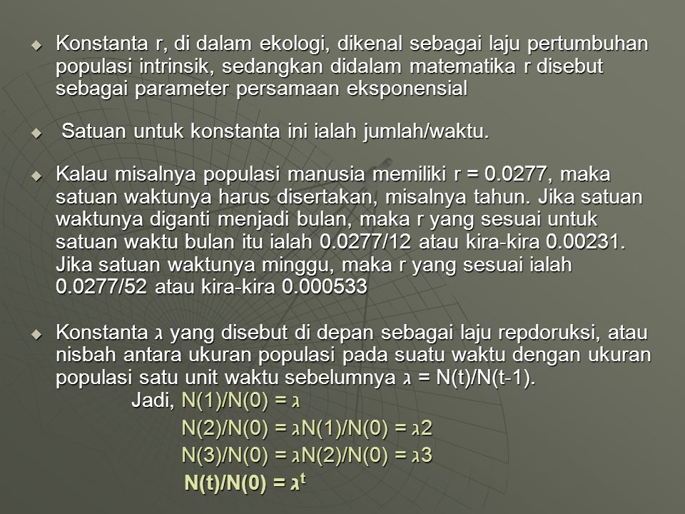 Konstanta r, di dalam ekologi, dikenal sebagai laju pertumbuhan populasi intrinsik, sedangkan didalam matematika r disebut sebagai parameter persamaan eksponensial